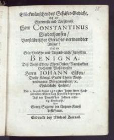 Glückwünschendes Schäfer-Gedicht. Alsz der [...] Herr Constantinus Linderhausen, Vorstädtischer Gerichts-verwandter Allhier: Und die [...] Jungfrau Benigna, Desz [...] Herrn Johann Eszken, Dieser Königl. Stadt Thorn [...] Bürgermeisters [...] Tochter, Den 2. Augusti dieses 1650sten Jahrs ihren Hochzeitlichen Ehren-Tag [...] begiengen, Ausz den Preussischen Feldern eilfertig überbracht / Von Georg Segern, der Artzney-Kunst beflissenen
