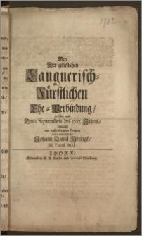 Bey Der glücklichen Langerisch-Fürstlichen Ehe-Verbindung, welche war Den 5. Septembris des 1702. Jahres / entwarff aus auffrichtigem Hertzen Dero verbundester Johann Daniel Möringk, SS. Theol. Stud.