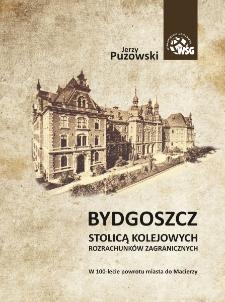 Bydgoszcz stolicą kolejowych rozrachunków zagranicznych. W 100-lecie powrotu miasta do Macierzy