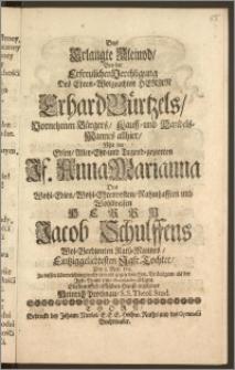 Das Erlangte Kleinod, Bey der Erfreulichen Verehligung Des ... Herrn Erhard Bürtzels, Vornehmen Bürgers, Kauff- und Handels-Mannes allhier, Mit der ... Jf. Anna Marianna des ... Herrn Jacob Schulffens ... Rath-Mannes ... Tochter, Den 5. May 1711. / Zu dessen Uberreichung wolte so wohl gegen den Hrn. Bräutigam als der Jgfr. Braut seine Gratulation ablegen Ein dem Schulffischen Hause ergebener Heinrich Prochnau, S. S. Theol. Stud.