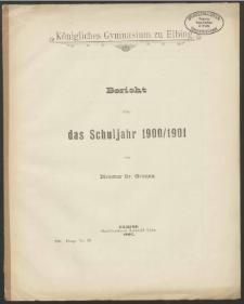 Königliches Gymnasium zu Elbing. Bericht über das Schuljahr 1900/1901