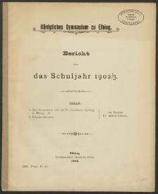 Königliches Gymnasium zu Elbing. Bericht über das Schuljahr 1902/3