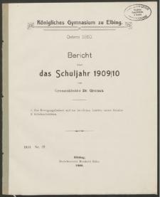 Königliches Gymnasium zu Elbing. Ostern 1910. Bericht über das Schuljahr 1909/10