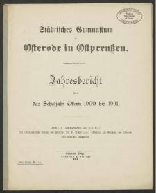 Städtisches Gymnasium zu Osterode in Ostpreußen. Jahresbericht über das Schuljahr Ostern 1900 bis 1901
