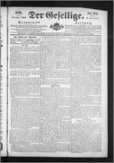 Der Gesellige : Graudenzer Zeitung 1890.08.07, Jg. 65, No. 182