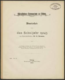 Königliches Gymnasium zu Elbing. Bericht über das Schuljahr 1904/5