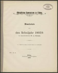 Königliches Gymnasium zu Elbing. Bericht über das Schuljahr 1905/6