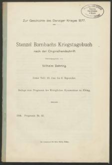 Zur Geschichte des Danziger Krieges 1577. Stenzel Bornbachs Kriegstagebuch nach der Originalhandschrift. Erster Teil:10. Juni bis 6. September
