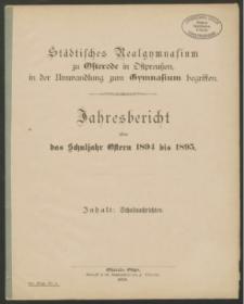 Städtisches Realgymnasium zu Osterode in Ostpreußen, in der Umwandlung zum Gymnasium begriffen. Jahresbericht über das Schuljahr Ostern 1894 bis Ostern 1895
