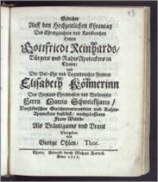Gedichte Auff den Hochzeitlichen Ehrentag Des [...] Herrn Gottfriedt Reinhards, Bürgers vnd Rahts Apoteckers in Thorn: vnd Der [...] Frawen Elisabeth Kölmerinn Des [...] Herrn Martin Schweickharts, Vorstädtschen Gerichtsverwandten vnd Rahts-Apoteckers daselbst [...] Fraw Wittib [...] Vbergeben / von George Ohlen, Thor.