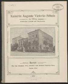 Kaiserin Auguste Victoria- Schule zu Elbing. Städtisches Lyzeum und Oberlyzeum. Bericht über das Schuljahr 1912