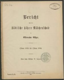 Bericht über die städtische höhere Mädchenschule zu Osterode Ostpr. Ostern 1892 bis Ostern 1894