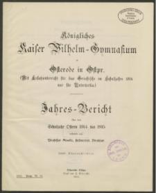 Königliches Kaiser Wilhelm-Gymnasium zu Osterode in Ostpr. Jahres-Bericht über das Schuljahr Ostern 1914 bis 1915