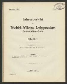Jahresbericht des Friedrich-Wilhelms-Realgymmasiums (Friedrich-Wilhelms-Schule ) zu Stettin