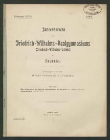 Jahresbericht des Friedrich -Wilhelms-Realgymmasiums (Friedrich- Wilhelms-Schule ) zu Stettin