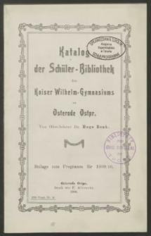 Katalog der Schüler-Bibliothek des Kaiser Wilhelm-Gymnasiums zu Osterode Ostpr.