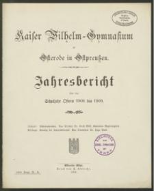 Kaiser Wilhelm-Gymnasium zu Osterode in Ostpreußen. Jahresbericht über das Schuljahr Ostern 1908 bis 1909