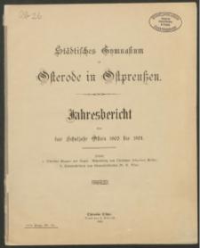 Städtisches Gymnasium zu Osterode in Ostpreußen. Jahresbericht über das Schuljahr Ostern 1903 bis 1904