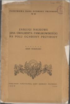 Zasługi naukowe Jana Gwalberta Pawlikowskiego na polu ochrony przyrody