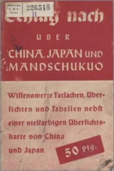 Schlag nach über China, Japan und Mandschukuo : Wissenswerte Tatsachen, Übersichten und Tabellen nebst einer vielfarbigen Übersichtskarte von China und Japan.