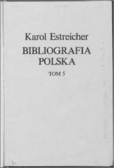 Bibliografia polska XIX. stólecia [!]. T. 5, W-Z