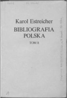 Bibliografia polska. Cz. 2, Stólecie [!] XV-XIX: spis chronologiczny. T. 1 (8), XV-XVIII w.