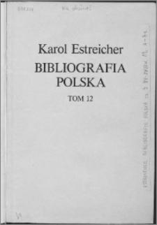 Bibliografia polska. Cz. 3, Stólecie [!] XV-XVIII w układzie abecadłowym. T. 1 (12), A-Be