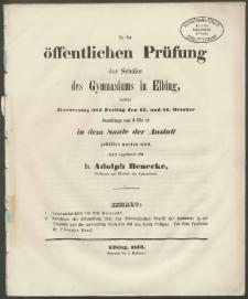 Zu der öffentlichen Prüfung der Schüler des Gymnasiums in Elbing, welche Donnerstag und Freitag den 13. und 14. October