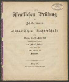 Zu der öffentlichen Prüfung der Schülerinnen der altstädtischen Töchterschule, welche Montag den 31. März 1873