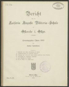 Bericht über die Kaiserin Auguste Victoria-Schule zu Osterode i. Ostpr. Herausgegeben Ostern 1909