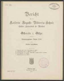 Bericht über die Kaiserin Auguste Victoria-Schule (Höhere Lehranstalt für Mädchen) zu Osterode i. Ostpr. Herausgegeben Ostern 1910
