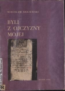 Byli z ojczyzny mojej : zagłada ludności żydowskiej ziemi dobrzyńskiej w latach drugiej wojny światowej (1939-1945)