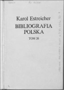 Bibliografia polska. Cz. 3, Stólecie [!] XV-XVIII w układzie abecadłowym. T. 15 (26), R