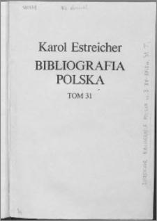 Bibliografia polska. Cz. 3, Stólecie [!] XV-XVIII w układzie abecadłowym. T. 20 (31), T