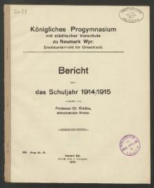 Königliches Progymnasium mit städtischer Vorschule zu Neumark, Wpr. Ersatzunterricht für Griechisch. Bericht über das Schuljahr1914/1915
