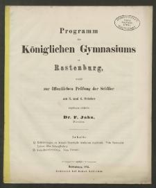 Programm des Königlichen Gymnasiums zu Rastenburg, womit zur öffentlichen Prüfung der Schüler am 3. und 4. October