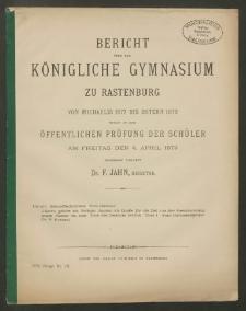 Bericht über das Königliche Gymnasium zu Rastenburg von Michaelis 1877 bis Ostern 1879 womit zu der öffentlichen Prüfung der Schüler am Freitag den 4. April 1879
