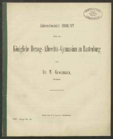 Jahresbericht 1896/97 über das Königliche Herzog-Albrechts-Gymnasium zu Rastenburg