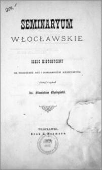 Seminaryum włocławskie : szkic historyczny na podstawie akt i dokumentów miejscowych