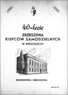 40-lecie Zrzeszenia Kupców Samodzielnych w Bydgoszczy : jednodniówka jubileuszowa