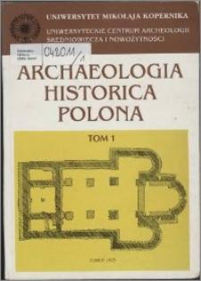 Materiały z I sesji naukowej Uniwersyteckiego Centrum Archeologii Średniowiecza i Nowożytności, Toruń, 21-22 listopada 1992 roku
