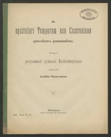 De epistulari Temporum usu Ciceroniano quaestiones grammaticae. 4 Teil