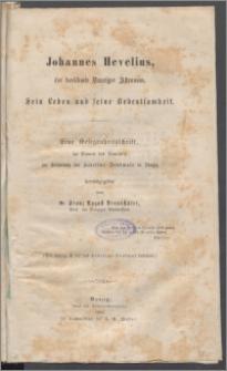 Johannes Hevelius, der berühmte Danziger Astronom : sein Leben und seine Bedeutsamkeit