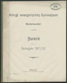 Königl. evangelisches Gymnasium zu Marienwerder. Bericht über das Schuljahr 1911/12