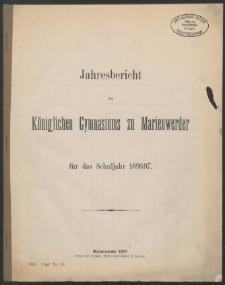 Jahresbericht des Königlichen Gymnasiums zu Marienwerder für das Schuljahr 1896/97