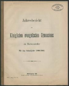 Jahresbericht des Königlichen evangelischen Gymnasiums zu Marienwerder für das Schuljahr 1900/1901