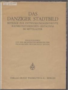 Das Danziger Stadtbild : Beiträge zur Entwicklungsgeschichte raumkünstlerischen Gestaltens im Mittelalter