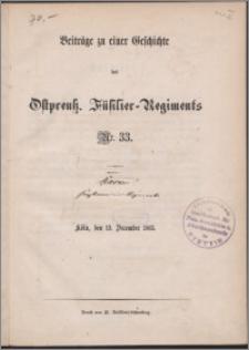 Beiträge zu einer Geschichte des Ostpreuss. Fusilier-Regiments N. 33