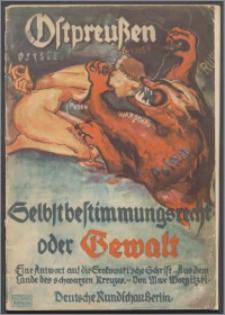 """Ostpreussen : Selbstbestimmungsrecht oder Gewalt : eine Antwort auf die Srokowskische Schrift: """"Aus dem Lande des schwarzen Kreuzes"""""""