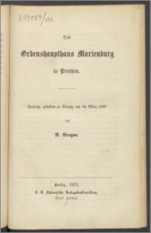 Das Ordenshaupthaus Marienburg in Preußen
